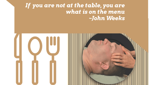 If you are not at the table, you're what is for dinner ~ John Weeks-1