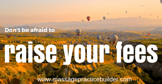 Don't be scared to Raise Your Massage Fees