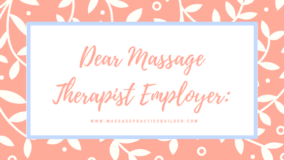 Dear Massage therapist employer
