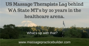 Why is the massage profession so far behind in getting massage recognized as health care?