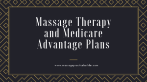 Medicare Advantage Plans to cover massage therapy